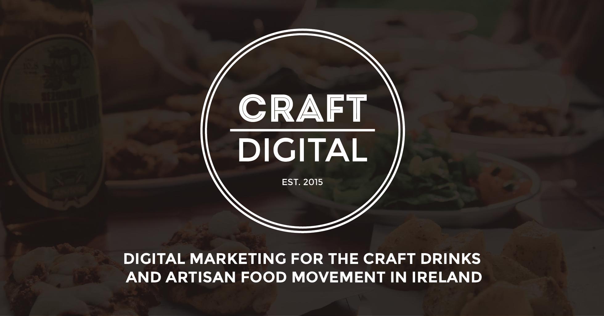 Craft Digital Digital Marketing For Craft Drinks Artisan Food